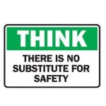 Think, there is no substitute for safety road sign